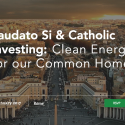 Laudato Si' and Catholic Investing: Clean Energy for our Common Home Conference